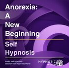 Anorexia: A New Beginning Download - Hypnosis MP3/CD