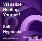 Visualize Healing Yourself