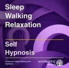 Sleep Walking Relaxation
