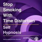 Stopping Smoking with Time Distortion MP3