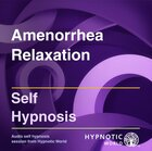 Amenorrhea Relaxation