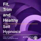 Fit, Trim and Healthy Download - Hypnosis MP3/CD
